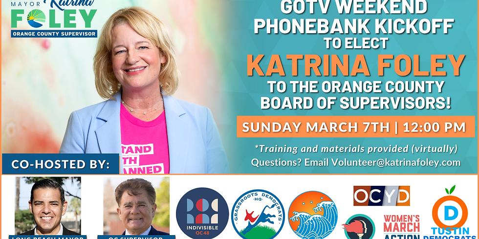 GOTV Weekend Phone Bank Kickoff with Long Beach Mayor Robert Garcia & Katrina Foley for Supervisor!