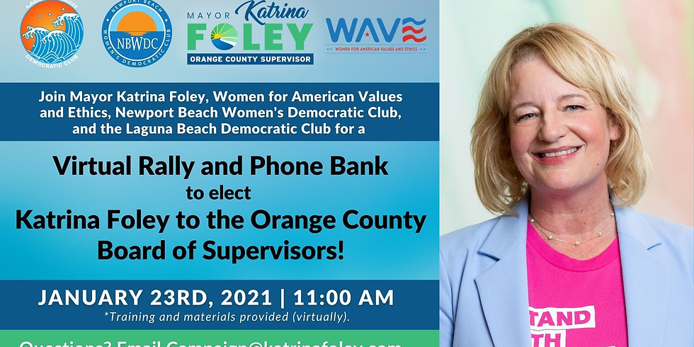 Virtual Rally and Phone Bank to elect  Katrina Foley to the Orange County Board of Supervisors!