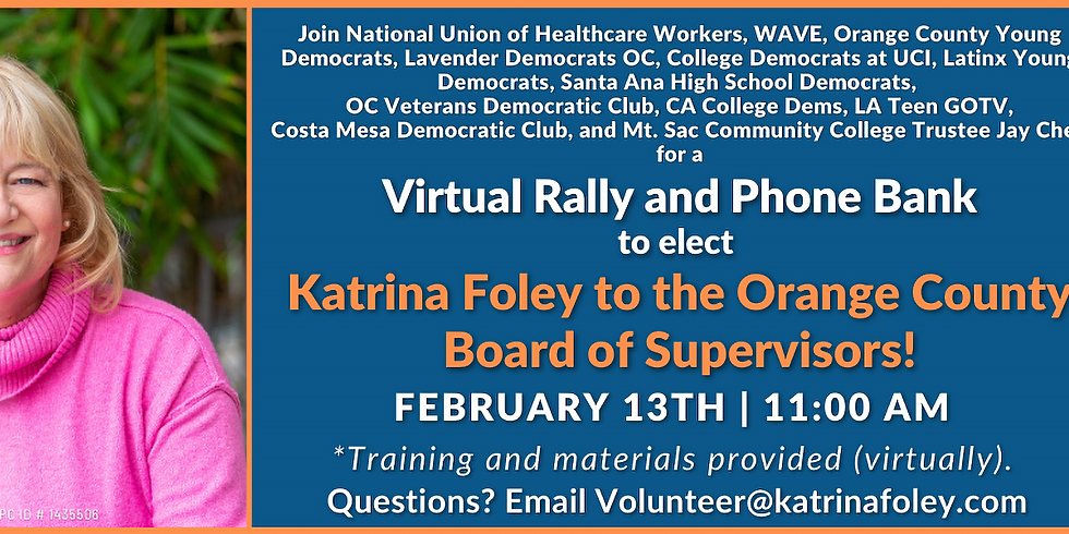 Virtual Rally and Phone Bank to Elect Katrina Foley to the Orange County Board of Supervisors