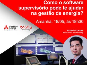 Webinar Mitsubishi Electric: Como o software supervisório pode te ajudar na Gestão de Energia?
