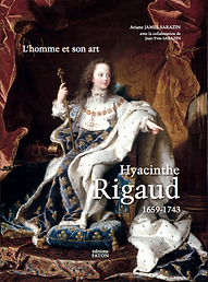 Hyacinthe Rigaud Catalogue raisonné Ariane James-Sarazin Éditions Faton