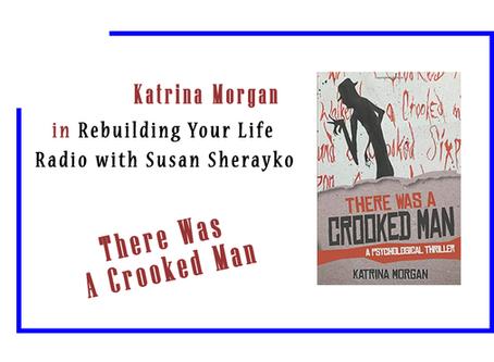 PODCAST: Katrina Morgan In Rebuilding Your Life Radio With Susan Sherayko
