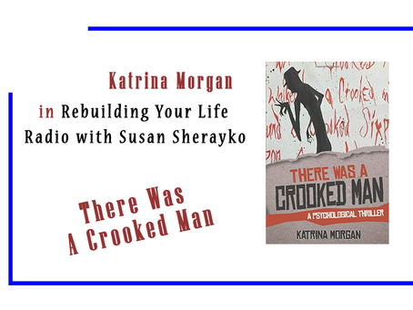 PODCAST: Katrina Morgan In Rebuilding Your Life Radio With Susan Sherayko