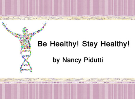 Health News - by Nancy Pidutti