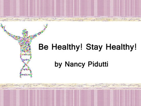 Health News - by Nancy Pidutti