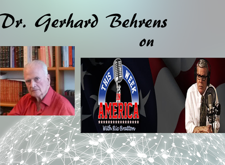 PODCAST: Dr. Gerhard Behrens on This Week In America with Ric Bratton