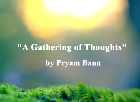 """""""A Gathering of Thoughts"""" by Pryam Bann"""