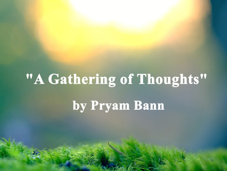 """A Gathering of Thoughts"" by Pryam Bann"