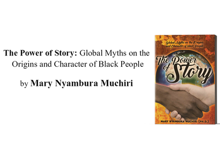 The Power of Story: Global Myths on the Origins and Character of Black People |Mary Nyambura Muchiri