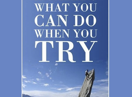 What You Can Do When You TRY