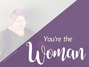 You're the Woman...