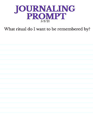 5-3-21 What ritual do I want to be remem