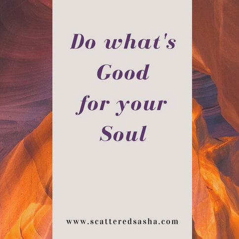 do what's good for your soul.jpeg