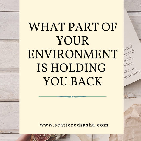 What part of your environment is holding