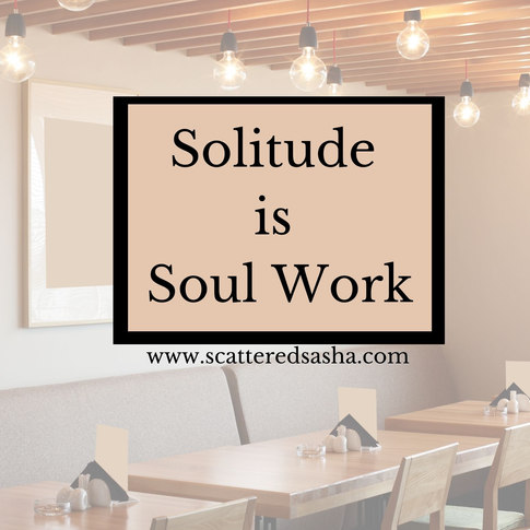 solitude is soul work.jpeg