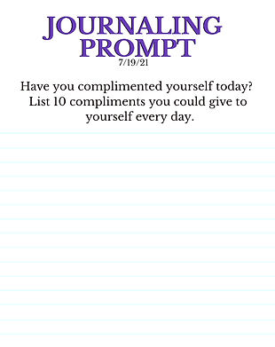 7-19-21 Have you complimented yourself today_  List 10 compliments you could give to yours