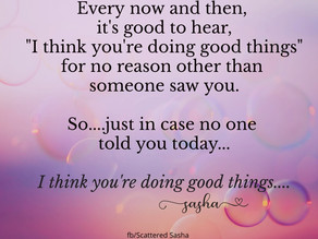 You're Doing Good Things!