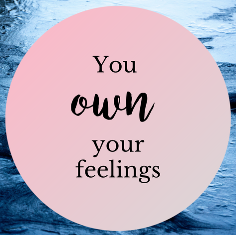 You own your feelings.png
