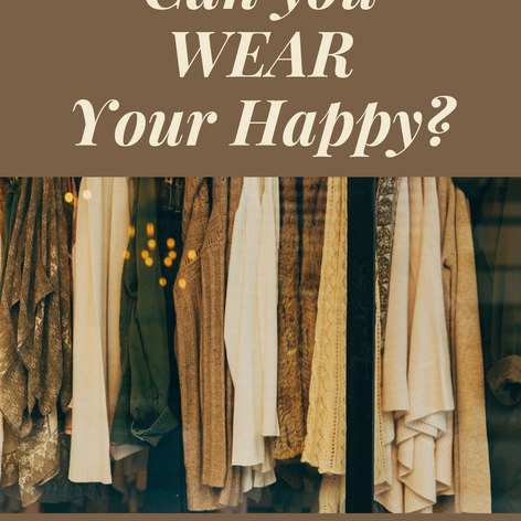 Can you wear your happy.jpg