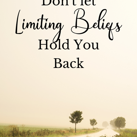 Don't Let Limiting Beliefs Hold Your Bac