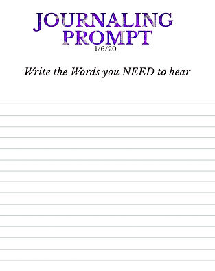 1-6-20 Write the Words you NEED to hear.