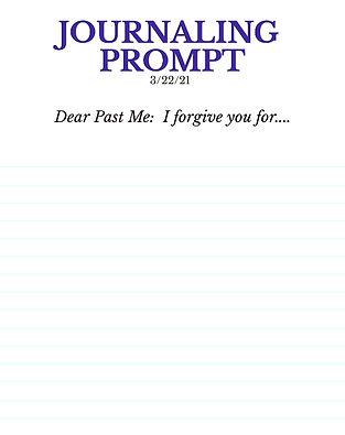 3-22-21 Dear past me- I forgive you for.