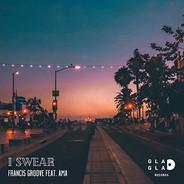 Artist : Francis Groove feat. Ama  Single : I Swear Role : Mixer Label : Gla Gla Records Year : 2019
