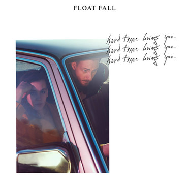 Artist : Float Fall Single : Hard Time Loving You Role : Recording Engineer Label : Pias Year : 2018