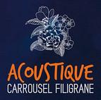 Artist : Carrousel Album : Filigrane Acoustique Role : Mixer Label : Melo-Man Year : 2019