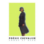 Artist : Poésie Chevalier Single : Vague et Bleu Role : Recording Engineer & Mixer Label : ZRP Year : 2020