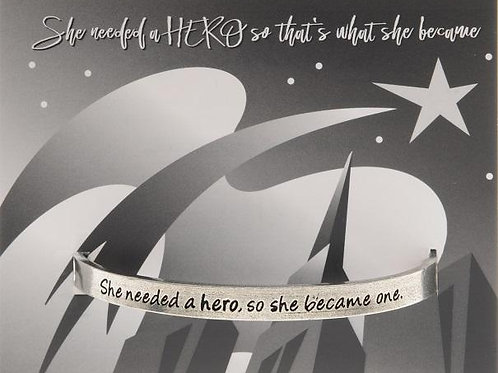 "Quotable Cuffs - ""She needed a hero, so she became one."""