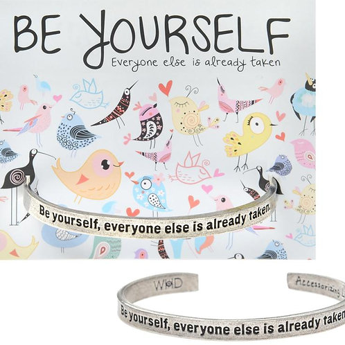 """Quotable Cuffs - """"Be Yourself, Everyone Else is Already Taken."""""""