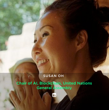 SUSAN OH  Chair of AI, Blockchain, United Nations General Assembly