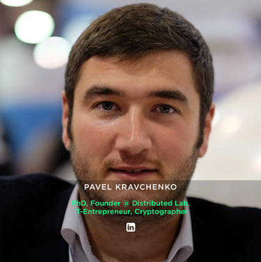 PAVEL KRAVCHENKO PhD, Founder @ Distributed Lab, IT-Entrepreneur, Cryptographer