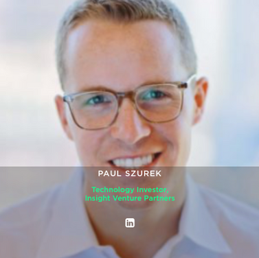 PAUL SZUREK Technology Investor, Insight Venture Partners