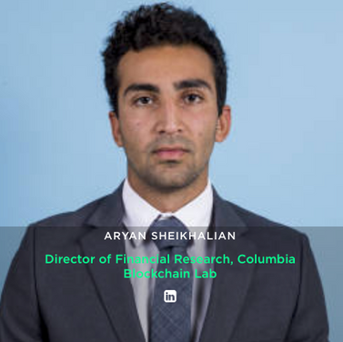 ARYAN SHEIKHALIAN Director of Financial Research, Columbia Blockchain Lab
