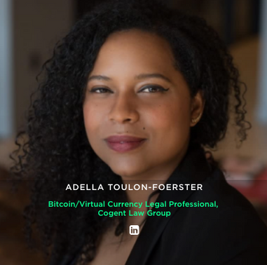 ADELLA TOULON-FOERSTER Bitcoin/Virtual Currency Legal Professional,  Cogent Law Group