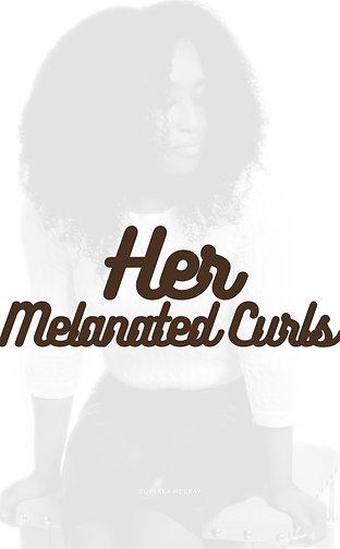 Her Melanated Curls ( E book)