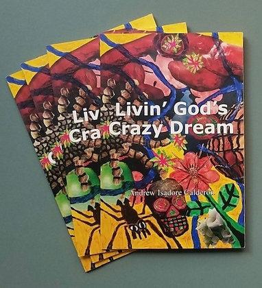 """Andy Calderon- """"Livin' God's Crazy Dream"""" Poetry Book"""