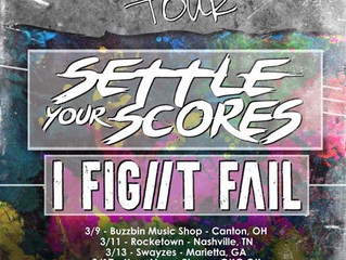 Settle Your Scores and I Fight Fail Announce Spring Tour