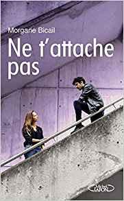 NE T'ATTACHE PAS - Morgane Bicail