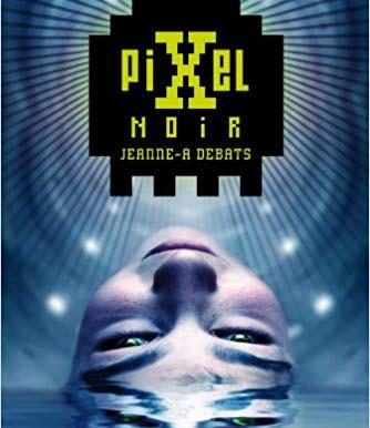 PIXEL NOIR - Jeanne-A Debats