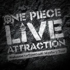 「東京ワンピースタワー」   ONE PIECE LIVE ATTRACTION ~Welcome to TONGARI Mystery Tour~