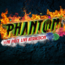 東京ワンピースタワー           ONE PIECE LIVE ATTRACTION『PHANTOM』