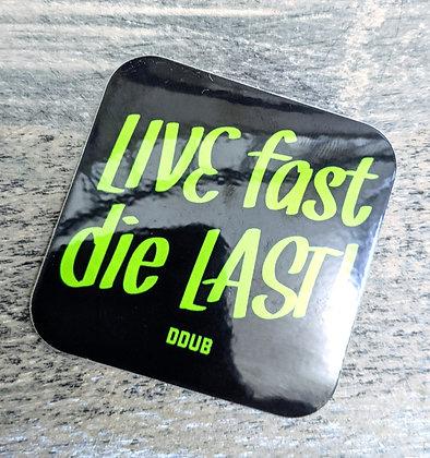 Die Last 2x2 Vinyl Sticker
