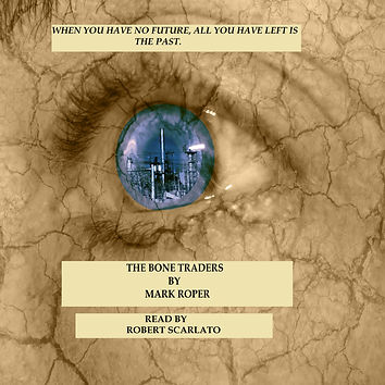 readroperbooks,audiobook,Mark Roper, The Bone Traders,sci-fi,apocalypse,