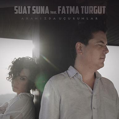 Suat Suna feat. Fatma Turgut - Aramızda Uçurumlar