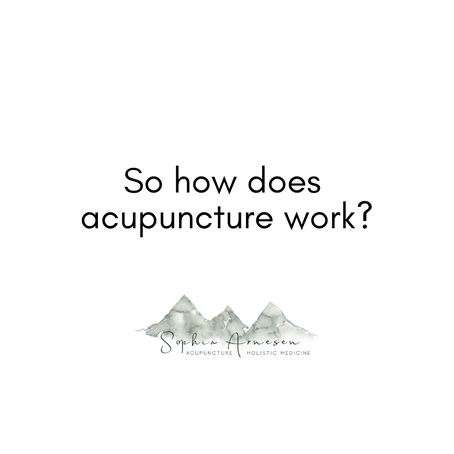 So how does acupuncture work?