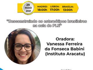 """Webinário de Português: """"Desconstruindo os estereótipos brasileiros na aula de PLE"""". Dia 29.05.21"""