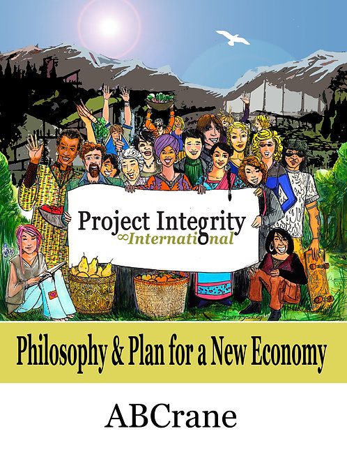 Project Integrity International: Philosophy & Plan for a New Economy (ebook)